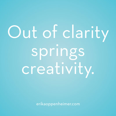 Out of clarity springs creativity. // erikaoppenheimer.com // #productivity #organization #productivity