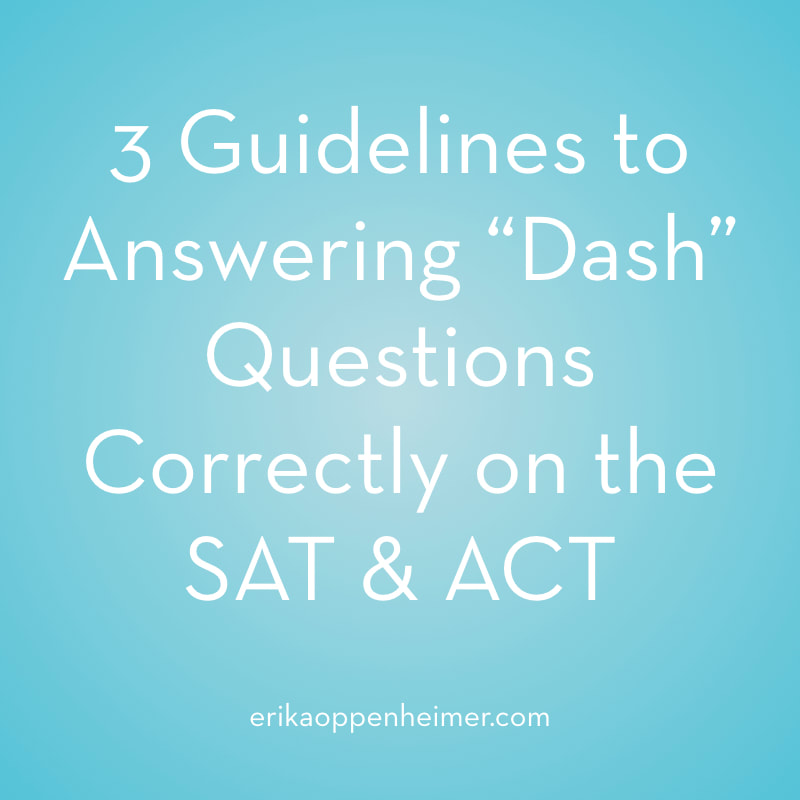 "3 Guidelines to Answering ""Dash"" Questions Correctly on the SAT & ACT"