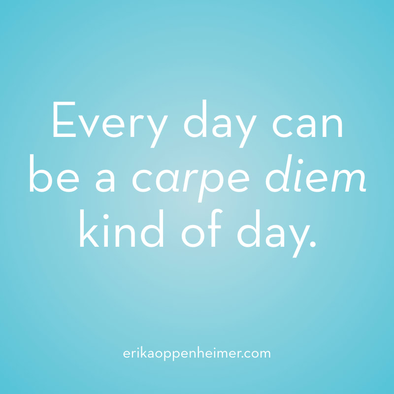 Every day can be a carpe diem kind of day. // erikaoppenheimer.com // My Power Breakfast