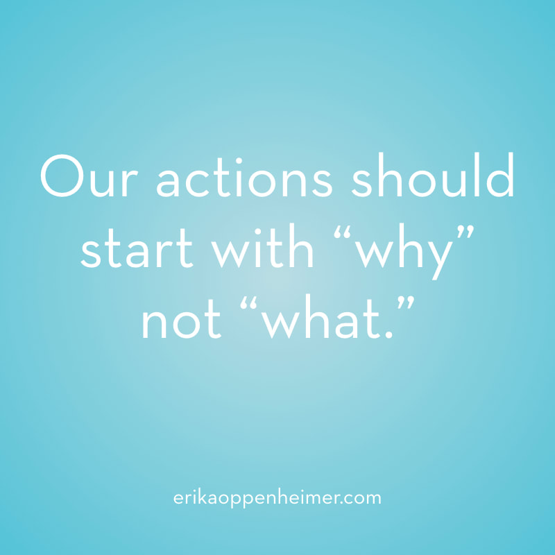 "Our actions should start with ""why"" not ""what."