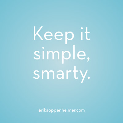 Keep it simple, smarty. // erickaoppenheimer.com // #Mindset #Motivation #AcingIt