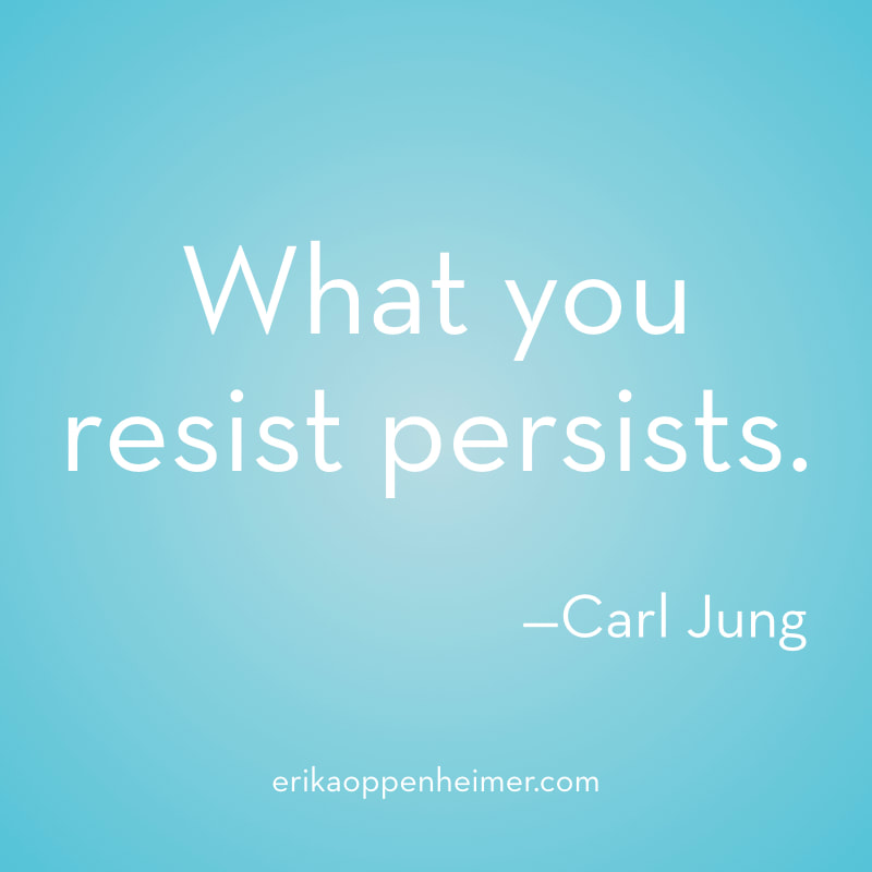 What you resist persists. // What to do when you are feeling burnt out.