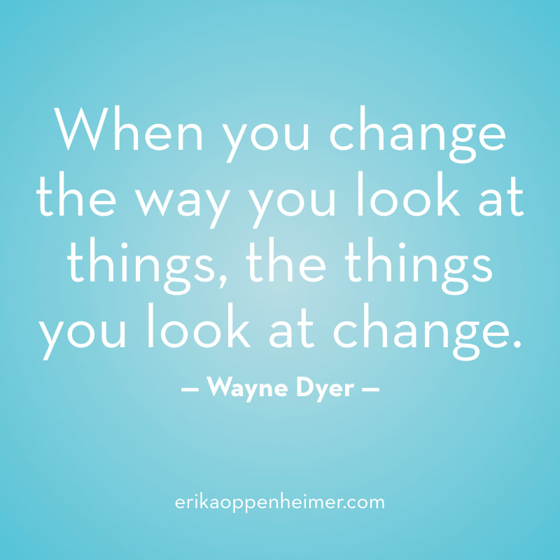 When you change the way you look at things, the things you look at change. // erikaoppenheimer.com // What's the point of taking the SAT or ACT?